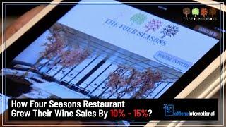 Four Seasons Restaurant (Italian restaurant) grew their wine sales by 10% - 15%