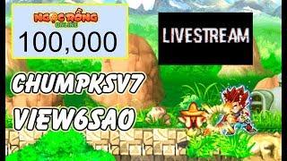 Ngọc Rồng Online - Chumpksv7 - View6sao live săn bư 100k sub thẳng tiến nào kkkk