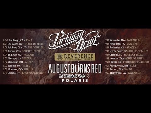 Parkway Drive 2018 Reverence Tour w/ August Burns Red + The Devil Wears Prada..!