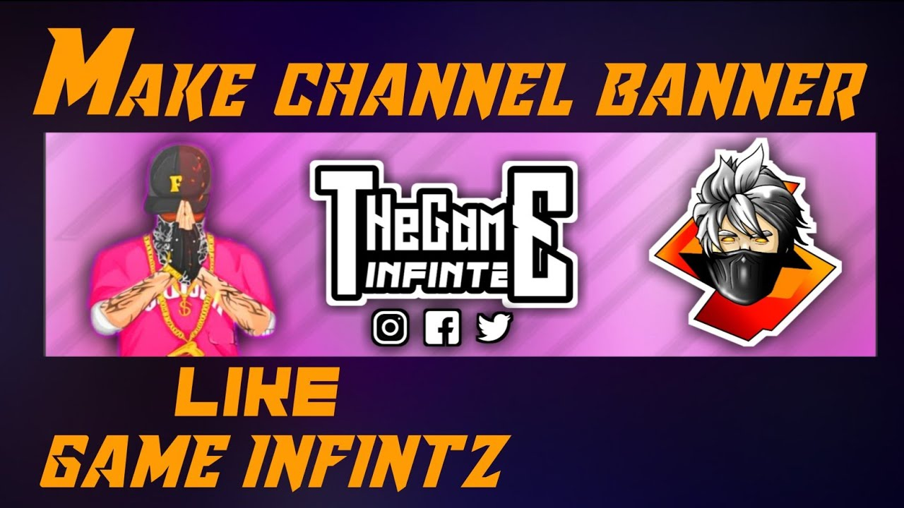 Create a logo for your website and online shop. How To Make A Gaming Channel Banner Like Game Infintz Free Fire Make A Free Fire Channel Banner Youtube