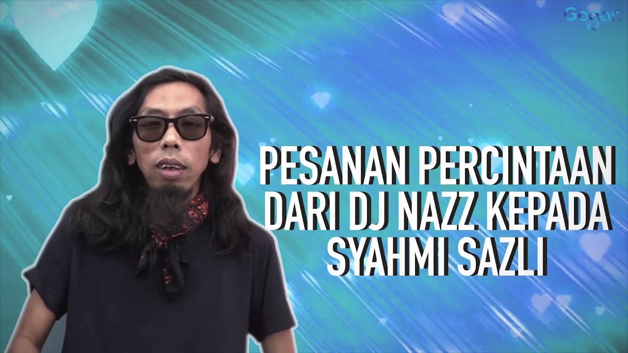 Pesanan Percintaan DJ Nazz Kepada Syahmi Sazli