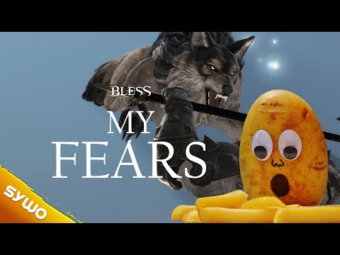 BLESS Online | My fears