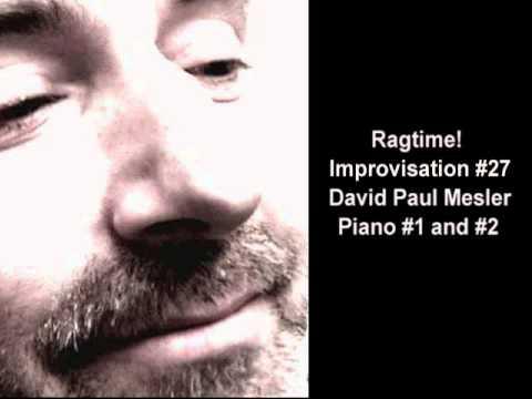 Ragtime! Session, Improvisation #27 -- David Paul Mesler (piano duo)