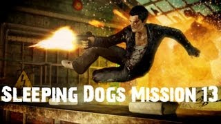 Sleeping Dogs Walkthrough - Playthrough PC/Xbox360/PS3 : Mission 13