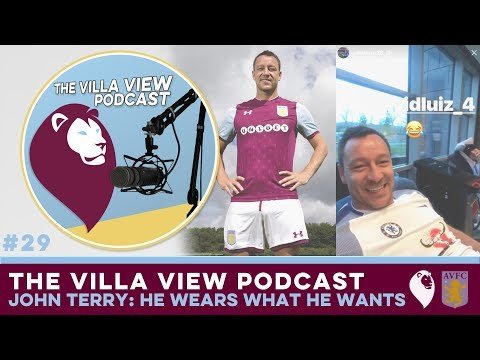 The Villa View Podcast #29 | JOHN TERRY: HE WEARS WHAT HE WANTS
