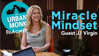 Miracle Mindset with Guest JJ Virgin