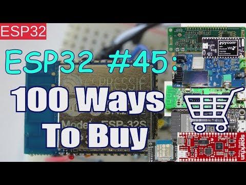 ESP32 #45: 100 Ways To Buy a ESP32 Board