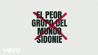Sidonie - El Peor Grupo del Mundo (Audio)