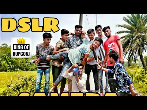 DSLR CAMERA || BANGLA FUNNY VIDEO || KING OF RUPGONJ || 2K19 ||