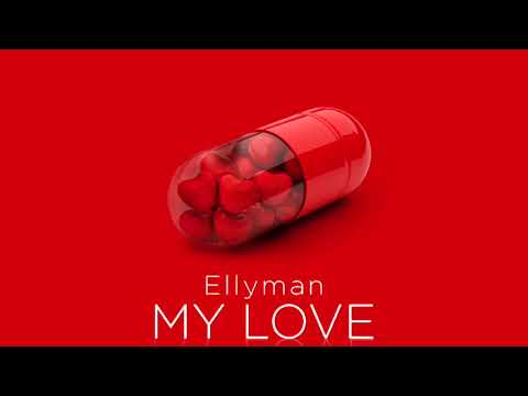 Ellyman -My love (Official Audio) 2018