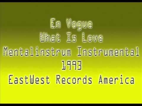 En Vogue - What Is Love ( Mentalinstrum Instrumental )