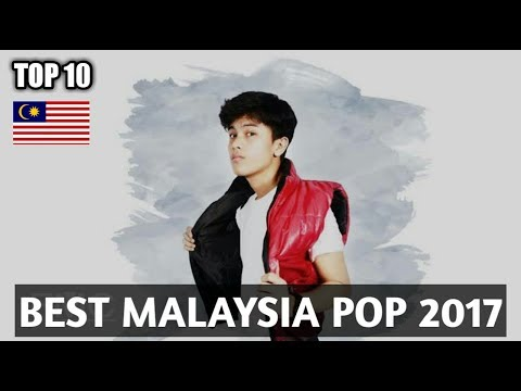 Top 10 Best Malaysia Pop 2017