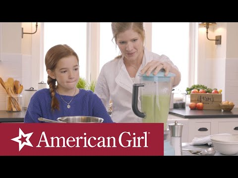 Blaire Wilson's Farm-To-Table Recipes | Broccoli Soup | American Girl