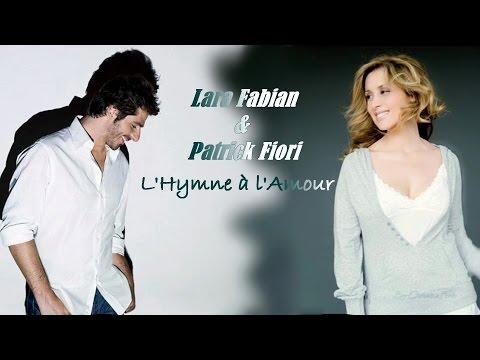 Lara Fabian - Patrick Fiori - Himnusz a Szerelemhez - L'Hymne à l'Amour