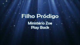 Filho Pródigo - Play Back- Ministério Zoe