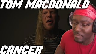 "This Was Tough! Tom MacDonald - ""Cancer"" (REACTION)"