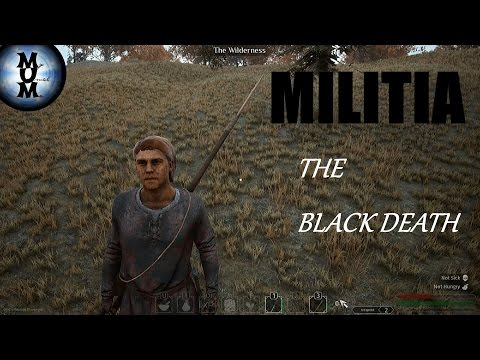 THE MILITIA- THE BLACK DEATH EP. 8 | Beta Gameplay | Patch 0.07