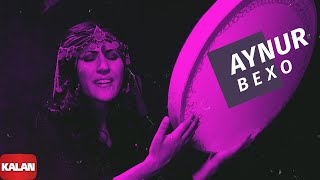 Aynur Doğan - Bexo - Uyan