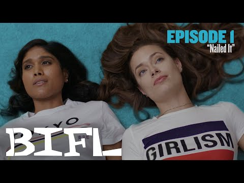 BIFL: The Series | Episode 1 - Nailed It