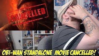 Obi-Wan Standalone Movie Cancelled!!!