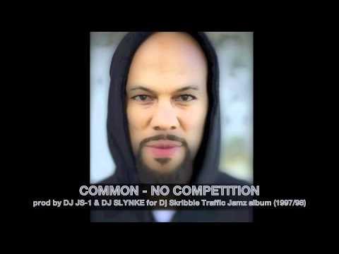 COMMON - NO COMPETITION (prod by DJ JS-1 & DJ SLYNKE)