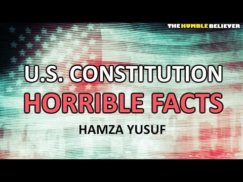 U.S. Constitution HORRIBLE FACTS - Hamza Yusuf