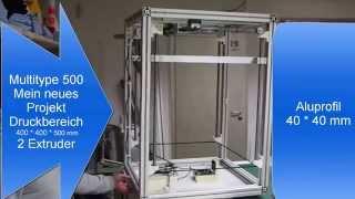 Multtype 500 Teil 1 DIY 3D Printer NEUES Projekt