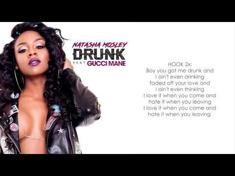 Natasha Mosley- DRUNK feat. GUCCI MANE (Lyrics)