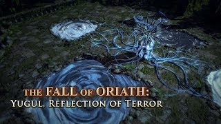 The Fall of Oriath: Yugul, Reflection of Terror