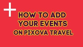 How to add your events in Pixova Travel