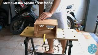 Membuat Box Speaker Sederhana
