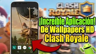 LA MEJOR APLICACIÓN PARA WALLPAPERS DE CLASH ROYALE 2017 | WALLPAPERS HD ANDROID & iOS