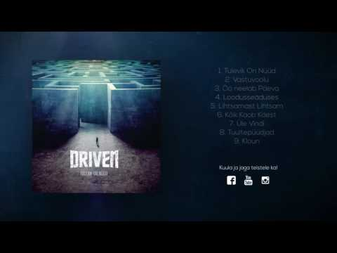 DRIVEN - Tulevik On Nüüd (FULL ALBUM)