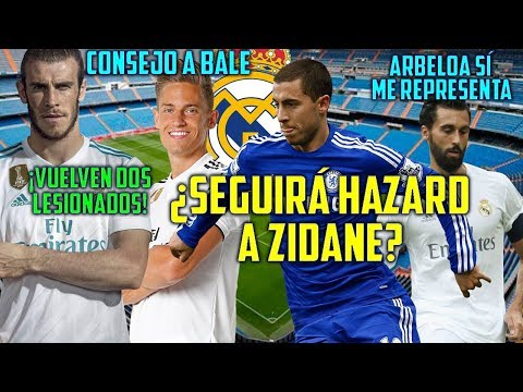HAZARD SE DECLARA AL MADRID | VUELVEN LESIONADOS | ARBELOA ME REPRESENTA | CONSEJO A BALE