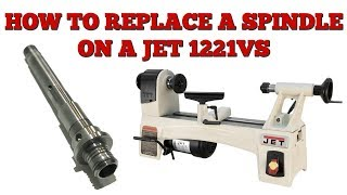 HOW TO REPLACE A SPINDLE ON A JET 1221VS LATHE