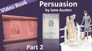 Part 2 - Persuasion Audiobook by Jane Austen (Chs 11-18)(, 2011-09-24T09:03:48.000Z)