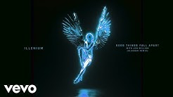 ILLENIUM - Good Things Fall Apart (SLANDER Remix / Audio) ft. Jon Bellion