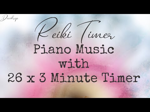 Reiki Timer ~ Beautiful Music with 26 x 3 minute Tibetan Bell Timers
