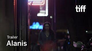 ALANIS Trailer   TIFF 2017