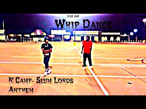 K Camp - Slum Lords Anthem   Whip Dance from YouTube · Duration:  3 minutes 19 seconds