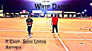 k camp slum lords anthem   whip dance