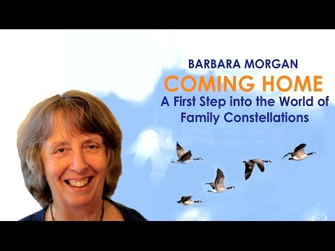 Coming Home - Family Constellations - Barbara Morgan (USH - Matei Georgescu)