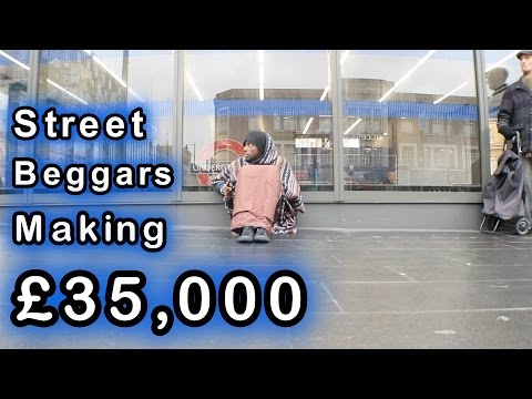 London Hacks - Street Beggars Making £35,000