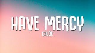 Chlöe - Have Mercy ()
