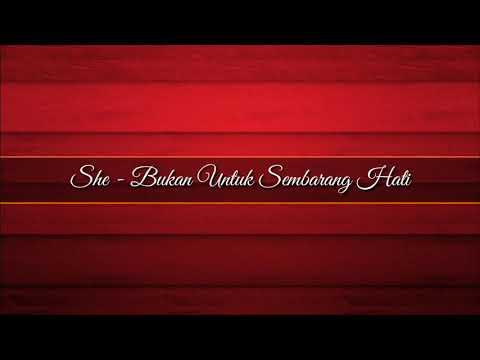 She - Bukan Untuk Sembarang Hati (LIRIK)