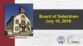 Acton, MA. Board of Selectmen 7/16/18