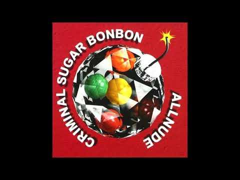 ALLNUDE - Criminal Sugar Bonbon (1996)