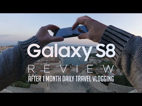 SAMSUNG GALAXY S8 Camera Review: After One Month of Daily Travel Vlogging
