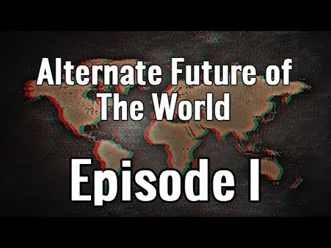 Alternate Future Of The World: Episode 1 ~ The Union