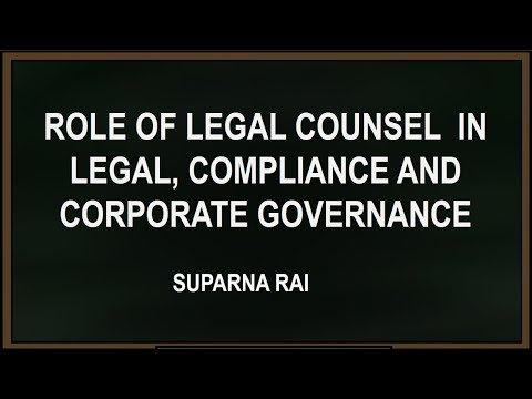 Role of Legal Counsel  in Legal, Compliance and corporate governance